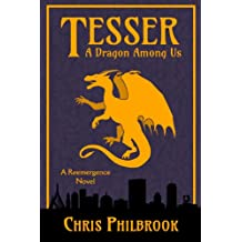Tesser: A Dragon Among Us: A Reemergence Novel, Book One