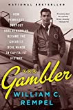 Image of The Gambler: How Penniless Dropout Kirk Kerkorian Became the Greatest Deal Maker in Capitalist History