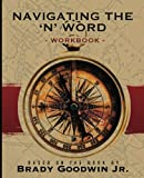 img - for Navigating the 'N' Word: Workbook book / textbook / text book