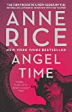 Angel Time, Anne Rice, 0307745392