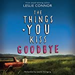 The Things You Kiss Goodbye | Leslie Connor