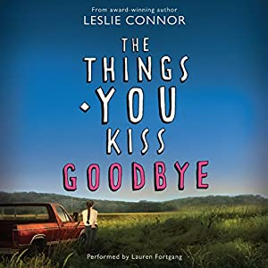 The Things You Kiss Goodbye Audiobook