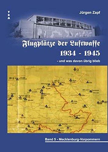 Flugplätze der Luftwaffe 1934-45 und was davon übrigblieb/Flugplätze der Luftwaffe 1934-45 und was davon übrigblieb: Mecklenburg-Vorpommern