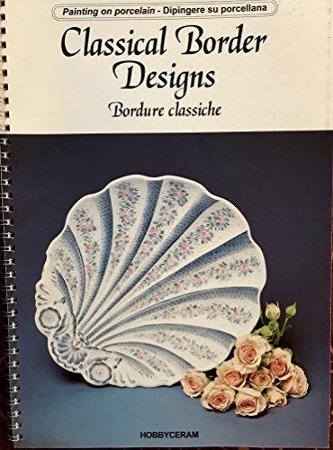 Painting on porcelain - Dipingere su porcellana: Classical Border Designs Bordure classich