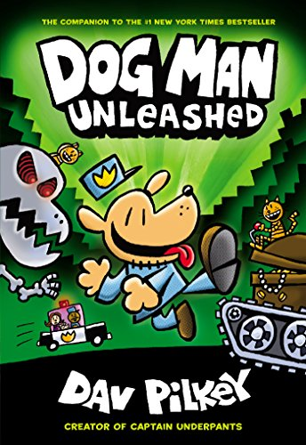 Dog Man Unleashed (Dog Man #2) by [Pilkey, Dav]