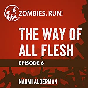 6: The Way of All Flesh