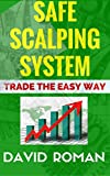 Safe Scalping System: Trade the easy way