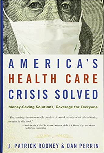 America S Health Care Crisis Solved Money Saving Solutions