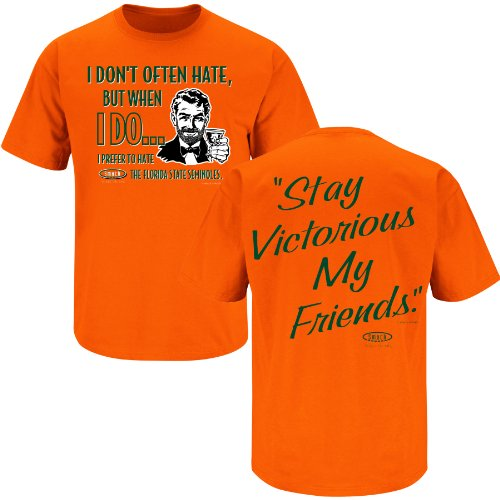 Smack Apparel Miami Football Fans. Stay Victorious. I Don't Often Hate (Anti-Seminole) Orange T-Shirt (Large)