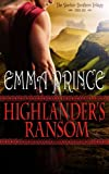 Highlander's Ransom: The Sinclair Brothers Trilogy, Book 1 (Volume 1) by  Emma Prince in stock, buy online here