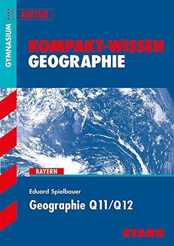 Kompakt-Wissen - Geographie Q11/Q12 Taschenbuch – 30. April 2014 Eduard Spielbauer Stark Verlag 3866684991 9783866684997