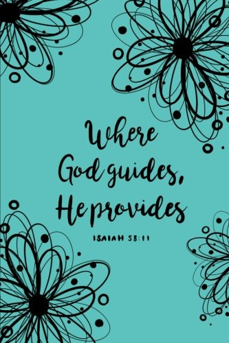 Where God Guides, He Provides: Bible Verse 6x9 Lined Notebook (Bible Study Notebook) (Pretty Bible Verse Notebook) (Volume 3)