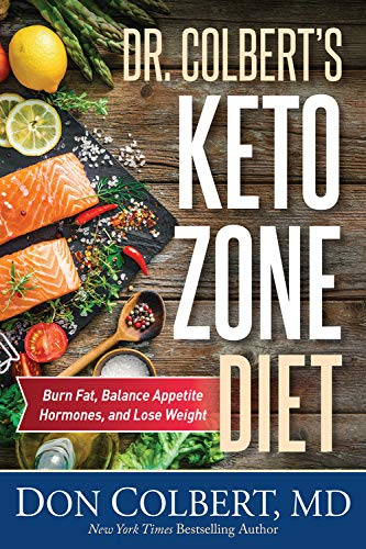 Dr. Colbert's Keto Zone Diet: Burn Fat, Balance Appetite Hormones, and Lose Weight (High Protein Low Carb Diet Plan For Men)