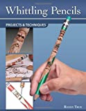 Whittling Pencils, Randy True, 156523751X