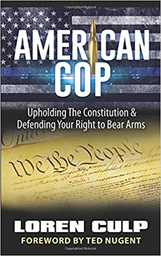 American Cop: Upholding the Constitution and Defending Your Right to