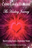 Cyber Love's Illusions: The Healing Journey