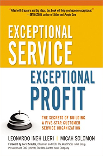 Exceptional Service, Exceptional Profit: The Secrets of...