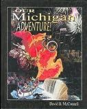 Our Michigan Adventure, David B. McConnell, 0910726353