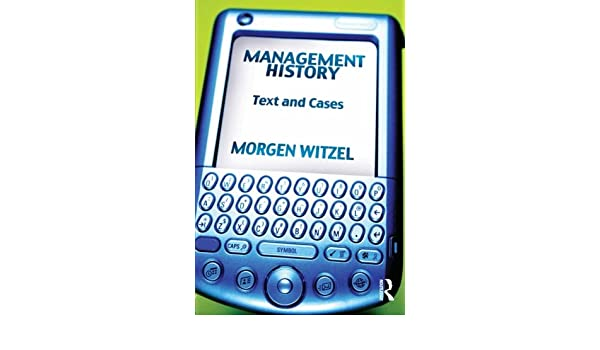 Management History: Text and Cases