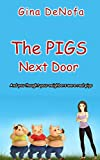 img - for The PIGS Next Door: And you thought your neighbors were real pigs. book / textbook / text book