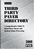 Third Party Payer Directory 2008, PMIC Editorial Staff, 1570664587