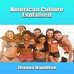 American Culture Explained | Zhanna Hamilton