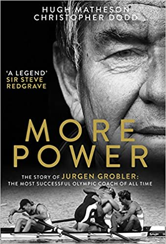 More Power The Story Of Jurgen Grobler The Most Successful Olympic