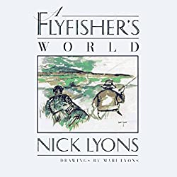 A Fly Fisher's World
