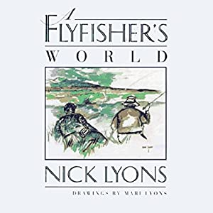 A Fly Fisher's World Audiobook