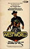Westworld (2nd Printing, Book Club Edition)