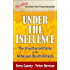 Under the Influence, New Edition of the Unauthorized Story of the Anheuser-Busch Dynasty