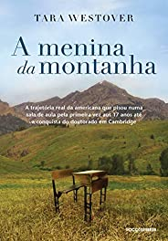 A menina da montanha: A trajetória real da americana que pisou numa sala de aula pela primeira vez aos 17 anos