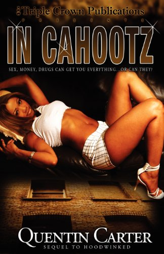 In Cahootz: The Sequel to Hoodwinked: (Triple Crown Publications Presents)