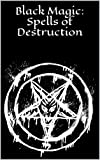 Black Magic: Spells of Destruction: Black Magick