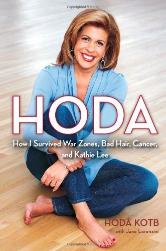 Hoda  How I Survived War Zones  Bad Hair  Cancer  And Kathie Lee By Kotb  Hoda October 12  2010  Hardcover