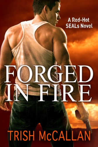- Forged in Fire (A Red-Hot SEALs Novel Book 1)