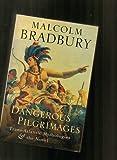 Dangerous Pilgrimages, Malcolm Bradbury, 0436203308