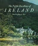 The Noble Dwellings of Ireland, John F. Mills, 0500241295