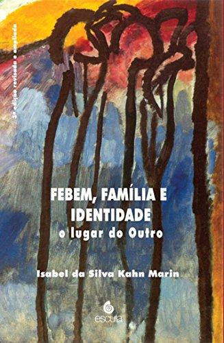 Febem, Família e Identidade: o Lugar do Outro