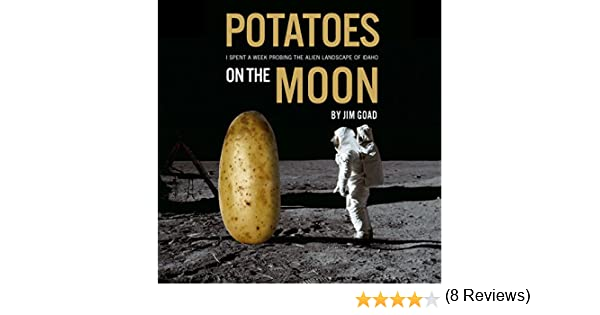 Potatoes on the Moon: I Spent a Week Probing the Alien Landscape of Idaho