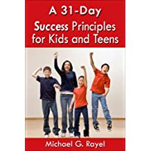 A 31-Day Success Principles for Kids and Teens