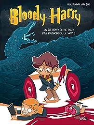 Bloody Harry, tome 1 : La BD dont il ne faut pas prononcer le nom par Alexandre Arlène
