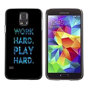 Stuss Case / Funda Carcasa protectora - Work Hard Play Blue Black Text Fun - Samsung Galaxy S5 SM-G900