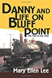 Danny and Life on Bluff Point, Mary Lee, 0595324347
