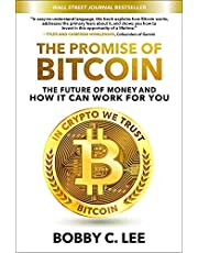 The Promise of Bitcoin: The Future of Money and How It Can Work for You
