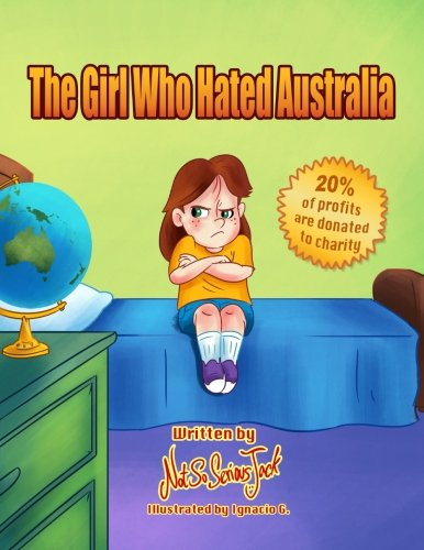 The Girl Who Hated Australia (Not So Serious Jack Series) (Volume 1)