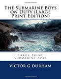 The Submarine Boys on Duty, Victor G. Durham, 1492123722