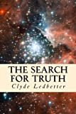 The Search for Truth, Clyde Ledbetter, 1490427929