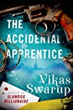 The Accidental Apprentice, Vikas Swarup, 125004555X