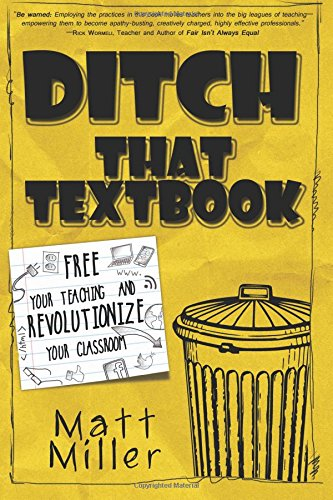 Ditch That Textbook: Free Your Teaching and Revolutionize Yo